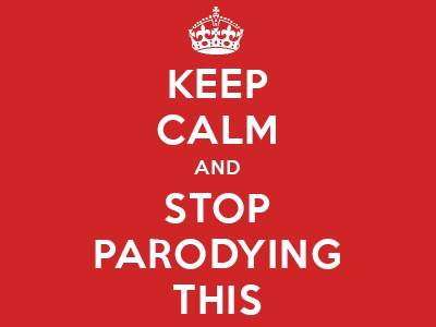 Keep Calm and Stop Parodying This keep calm england retro poster world war
