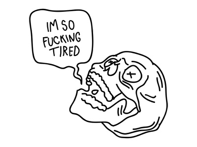 Tired. whatever illustration tattoo doodle skull sleepy tired