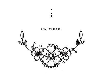 Tired. whatever illustration tattoo flowers mental illness depression tired