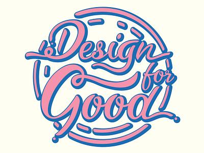 Design For Good quote lettering typography logo vector branding illustration
