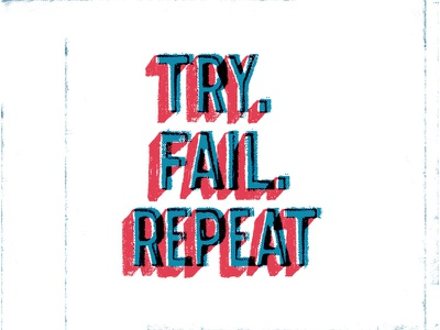 Try. Fail. Repeat repeat fail try red blue grunge lettering type typography design branding
