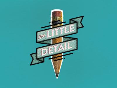 The Little Detail create pencil detail little grunge lettering type typography design branding
