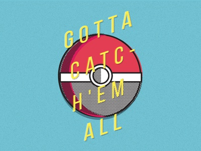 Gotta Catch 'Em All! pokemon design poster pokeball typography white red