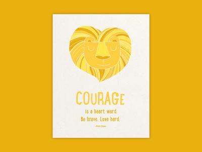 Courage Heart print art art print graphic design illustration