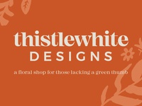 Thistlewhite Designs   logo & branding