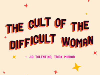 The cult of the difficult woman digital art graphic design lettering feminism feminist