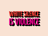 White silence is violence black lives matter typography