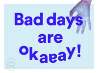 Bad Days are Okay