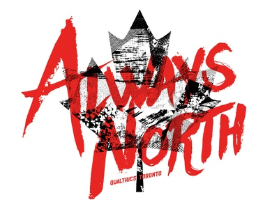 Always North typography type distressed texture north maple leaf leaf qualtrics toronto canada