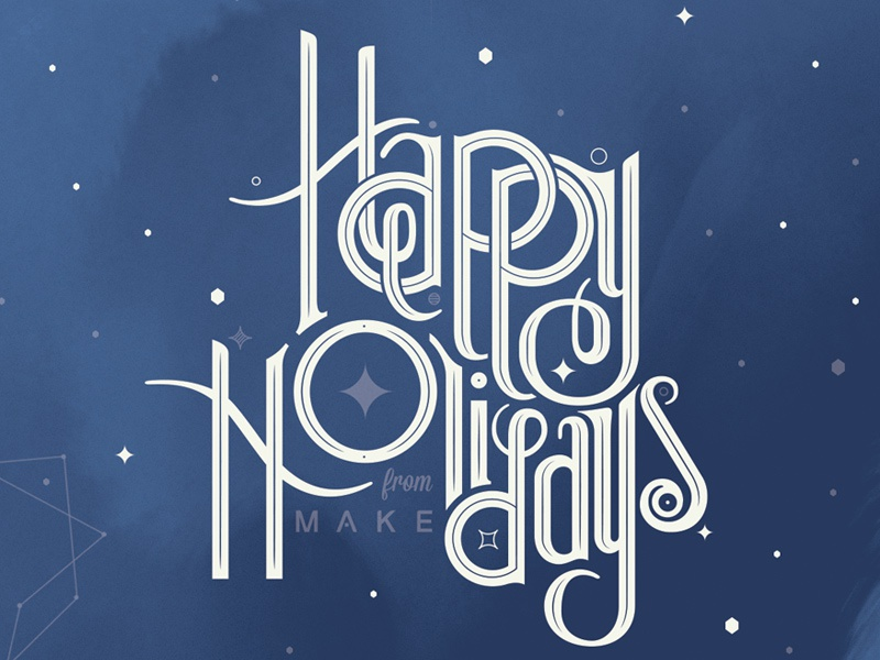 Happy Holidays from MAKE! typography holidays lettering winter stars