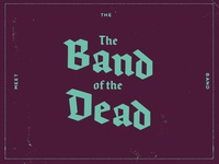 Meet The Band Of The Dead