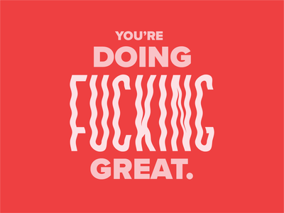 You're Doing F**king Great. design color type art type color palette typeface typography