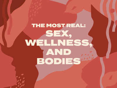 The Most Real: Sex, Wellness, and Bodies (Content Hub) art direction socialmedia marketing campaign digital illustration digital art typography design typography typographic