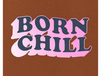 Born Chill