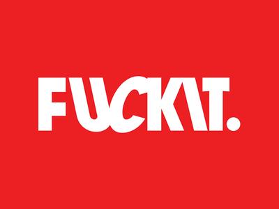 Fuckit. Brand fuck red typography branding brand logo