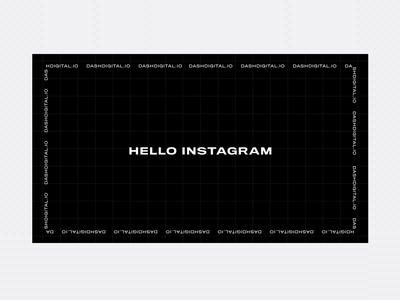 Dash meets Instagram typogaphy kinetictype black and white instagram motion web design minimal clean ux ui