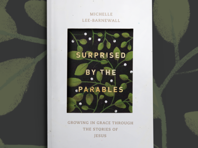 Surprised By The Parables grace jesus christianity parables foil gold floral growth plants illustation design cover book