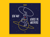10x17, #7: Dent May - Across the Multiverse
