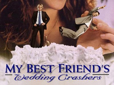 My Best Friend's Wedding Crashers