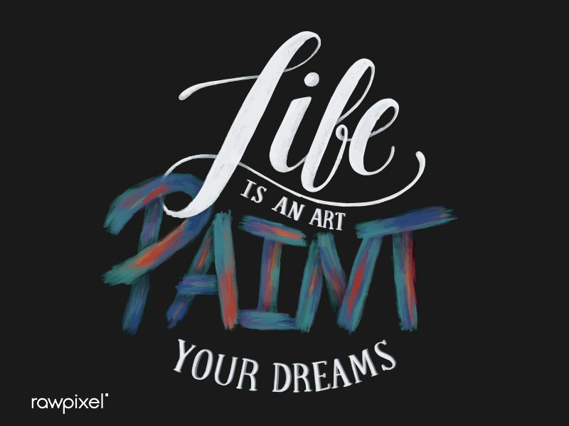 Life is an art paint your dreams procreate ipadpro words typography calligraphy vector