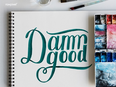 Damn Good illustration handwritten quote lettering calligraphy typography