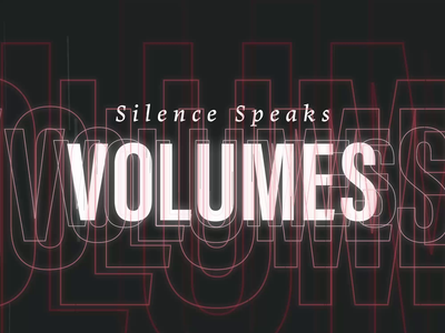 I think that silence speaks volumes typography motion design