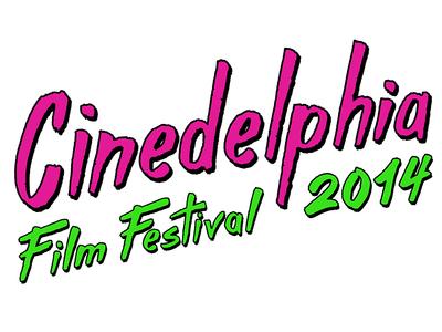 Cinedelphia Film Festival 2014