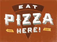 Eat (More) Pizza Here!