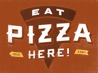 Eat (even more) Pizza Here!