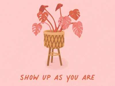 Show up as you are digital illustrator quote plant selfcare mentalhealth procreate illustration