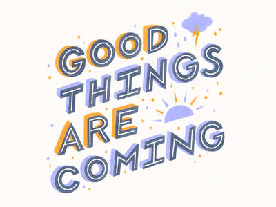 Good things are coming! ✨ instagram post quote design quote art hand lettering handlettering riso risography spot illustration digital illustration editorial illustration procreate illustration