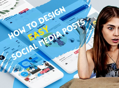 HOW TO DESIGN EASY SOCIAL MEDIA POSTS