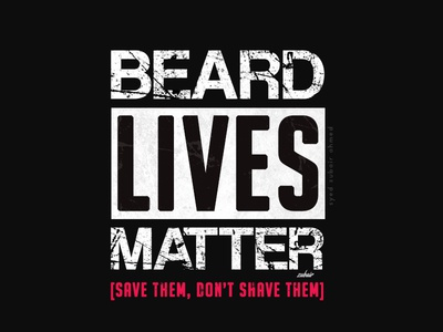 Beard Lives Matter!