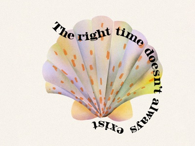 The Right Time Seashell the right time summer ocean nature leahschmidt drawing color leah schmidt typography design art illustration leahschm life beach seashell shell