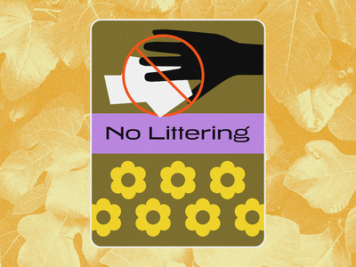 No Littering flowers design graphic leahschmidt trail nature leah schmidt leahschm waste flower environment earth illustration graphic design poster sign