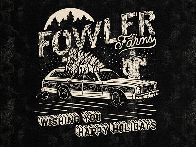 Fowler Farms - Happy Holidays wheels lumberjack forest design illustration christmas card christmas trees farm sun moon station wagon man typography font christmas tree holiday christmas axe car