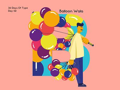 36 Days Of Type - B shapes colours 36dadysoftype balloon lettering typography illustration pratikartz