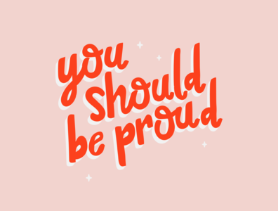 You Should Be Proud illustration chattanooga typeface self care growth fonts typography type proud