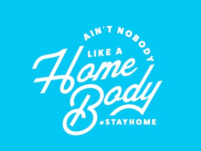 Ain't Nobody like a Home Body stay home digital art typography logo vector illustration covid19