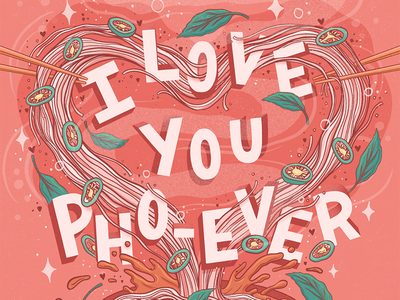 I Love You Pho-Ever heart noodle heart noodle art hand lettering lettering red typography food illustration noodle illustration pho noodles noodle pho