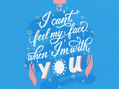 I can't feel my face when I'm with you blue sanitizer liquid lettering hands procreate illustration hand lettering lettering