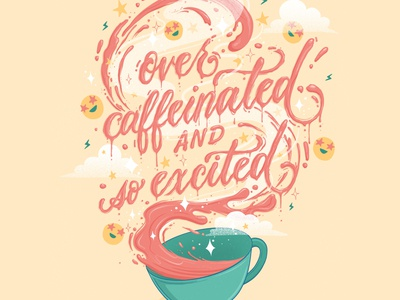 Over caffeinated and so excited lettering script food illustration coffee cup coffee caffeine illustration procreate food lettering typography hand lettering lettering