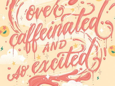 Over caffeinated and so excited lettering excited liquid lettering tea coffee illustration letters procreate food type food food lettering typography hand lettering lettering