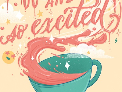 Over caffeinated and so excited lettering liquid lettering excited tea cup tea coffee cup coffee letters illustration procreate food type food lettering typography hand lettering lettering