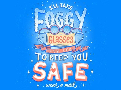 I'll take foggy glasses any day to keep you safe digital pandemic glasses wearamask mask letters illustration procreate typography hand lettering lettering