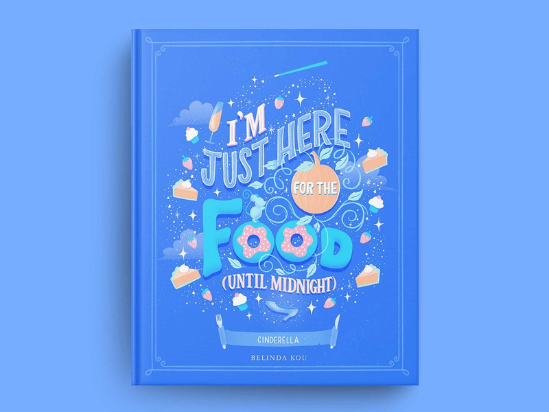 Hungrily Ever After: Cinderella Book Cover Art book illustration disney princess disney food type letters food lettering procreate illustration food typography hand lettering lettering cinderella book cover mockup book cover art books book art book cover