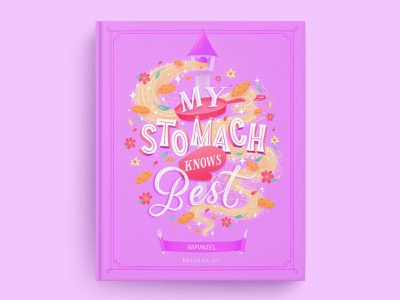 Hungrily Ever After: Rapunzel Book Cover Art disney art book cover art pink tangled disney princess disney fairy tales fairy tale book cover food illustration food type letters illustration food typography hand lettering lettering