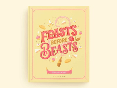 Hungrily Ever After: Beauty and the Beast Book Cover Art food and drink fairytale fairytales food illustration typography food type letters hand lettering lettering disney princess disney art beauty and the beast disney be our guest yellow books book cover art book covers