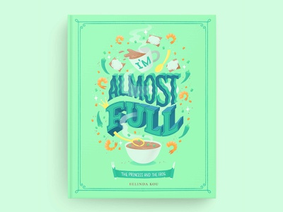 Hungrily Ever After: The Princess and the Frog Book Cover Art food lettering food illustration typography lettering type letters hand lettering fairytales fairy tale art beignet gumbo princess frog disney princess disney tiana green books book cover design book cover art book covers