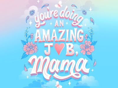 Amazing job, mama lettering florals mama mothersday motherhood mothers day mom greeting card design greeting card letters procreate illustration typography hand lettering lettering